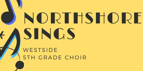 Northshore Sings 2020 - 5th Grade Honor Choir- Westside tickets
