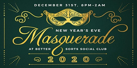 Better Sorts New Year's Eve Masquerade tickets