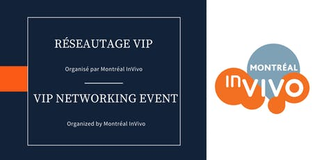 Réseautage VIP - Montréal InVivo tickets