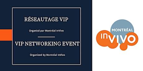 Réseautage VIP - Montréal InVivo billets