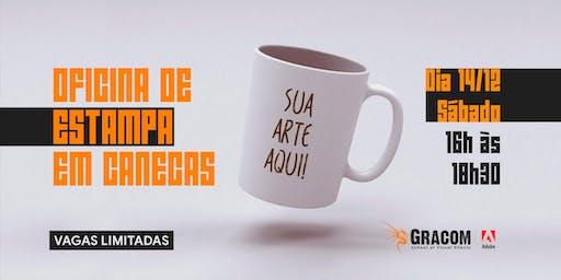 OFICINA DE ESTAMPA EM CANECA
