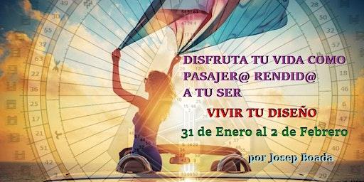VIVIR TU DISEÑO   Disfruta tu vida como pasajer@ rendid@ a tu Ser…