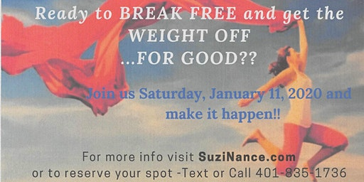 Break Free and Get the Weight Off...For GOOD!