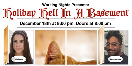 Working Nights Presents: Holiday Hell In A Basement tickets