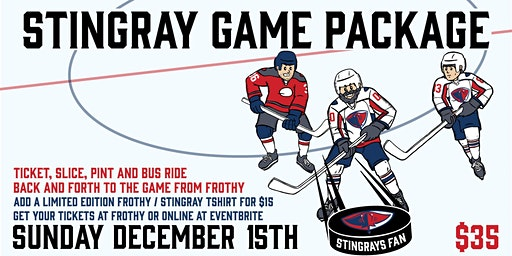 Stingrays / Frothy Beard Game Package December 15th