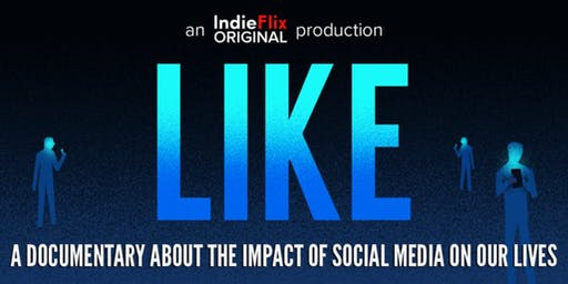 LIKE: A Documentary About The Impact of Social Media on Our Lives