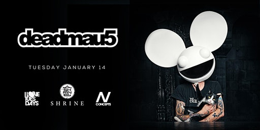 I Love Tuesdays feat. Deadmau5 1.14.20