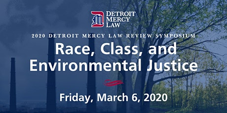 Detroit Mercy Law Review Symposium:  Race, Class, and Environmental Justice tickets