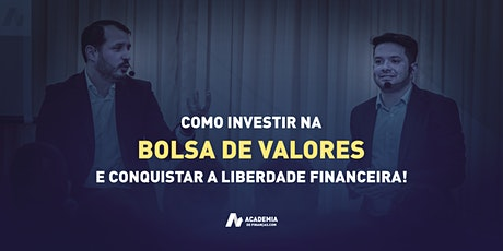 Invista na Bolsa e Conquiste a Liberdade Financeira - Bragança Paulista ingressos