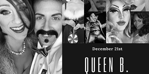 Hive Holiday Queen B Drag Show presented by Dig Beats Productions