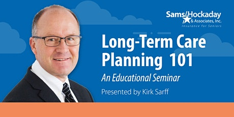 Long-Term Care Planning 101: An Educational Seminar tickets