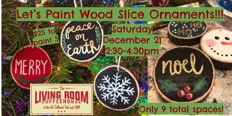 Wood Slice Ornament Craft Day at The Living Room Coffeehouse tickets