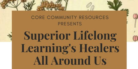 Superior Lifelong Learning Healers All Around Us  tickets