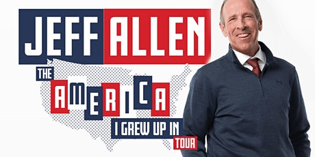 Jeff Allen - The America I Grew Up In Tour - Special Event tickets