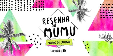 Resenha do Mumu | Sábado de Carnaval! ingressos