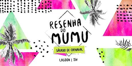Resenha do Mumu   Sábado de Carnaval! ingressos