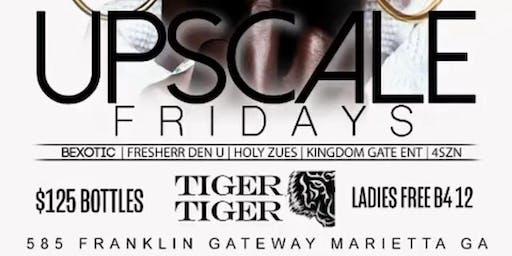 UPSCALE FRIDAY'S @ TIGER TIGER ATL