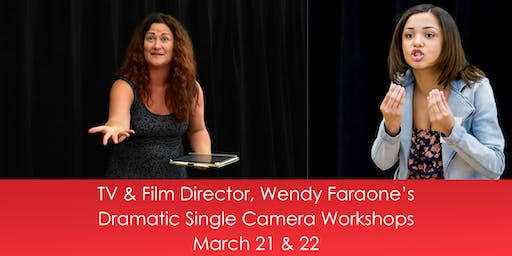 TV & Film Director, Wendy Faraone's Dramatic Single Camera Workshops