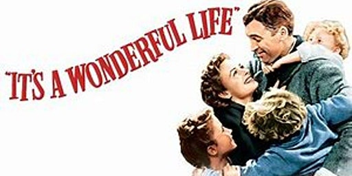 FREE Festive Matinee for the Community..It's A Wonderful Life (1946)