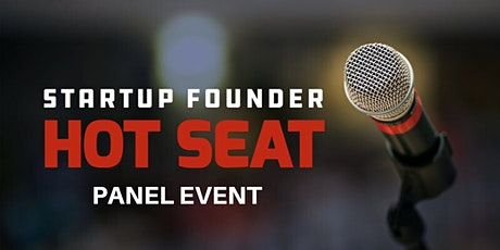 Startup Founder Hot Seat Panel: Raising Capital for Your Startup  tickets