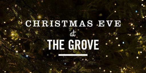Christmas Eve at The Grove - 4 pm Service