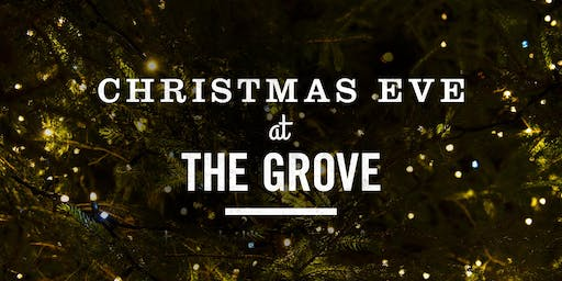 Christmas Eve at The Grove - 8 pm Service