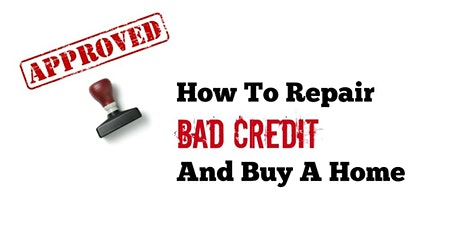 How To Repair Credit and Buy a House & New Car tickets