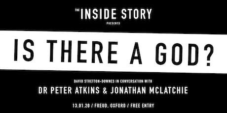 Is there a God? with Dr Peter Atkins & Jonathan McLatchie in conversation tickets