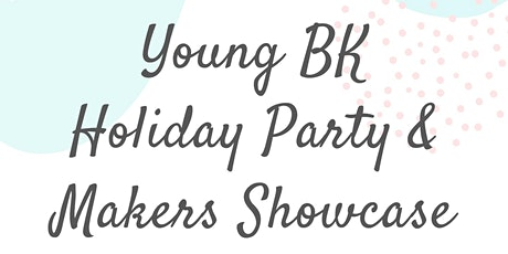 Holiday Party & Makers Showcase | Young BK Professionals | Brooklyn Chamber tickets