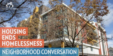 Housing Ends Homelessness: Neighborhood Conversation (SUN-Naglee Park) tickets