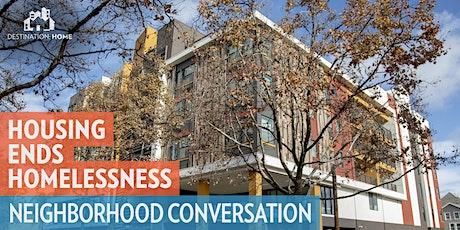 Housing Ends Homelessness: Neighborhood Conversation (SUN-Naglee Park) tickets