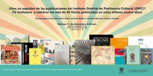 Conversatorio sobre la línea editorial del Instituto Distrital de Patrimonio Cultural