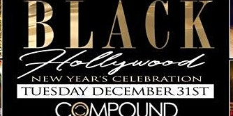 Black Hollywood New Years Eve At Compound Nightclub