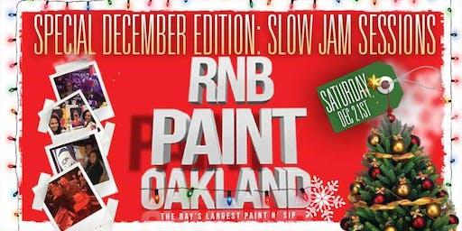 RNBPAINT:OAKLAND ( Special December Edition)