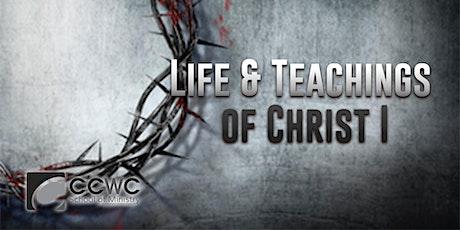 Life Christian University- Life & Teachings of Christ I tickets