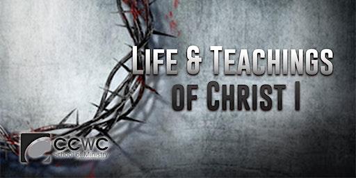 Life Christian University- Life & Teachings of Christ I