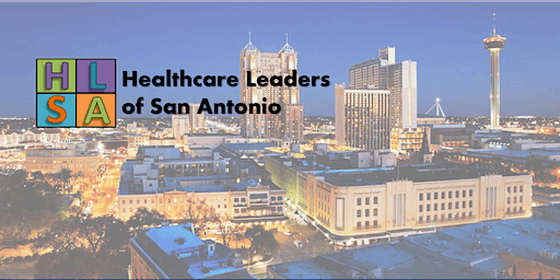 Healthcare Leaders of San Antonio Monthly Networking Mixer