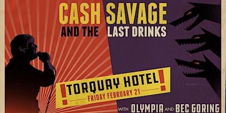 Cash Savage & The Last Drinks | Torquay Hotel 18+ tickets