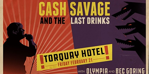 Cash Savage & The Last Drinks | Torquay Hotel 18+