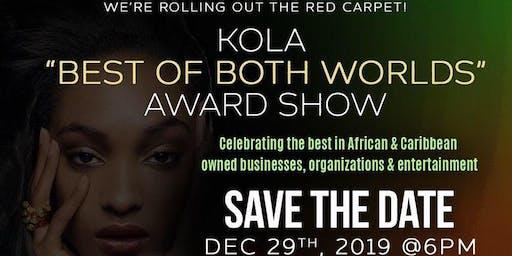 Kola Lounge Presents: The 2019 Best of Both Worlds Awards