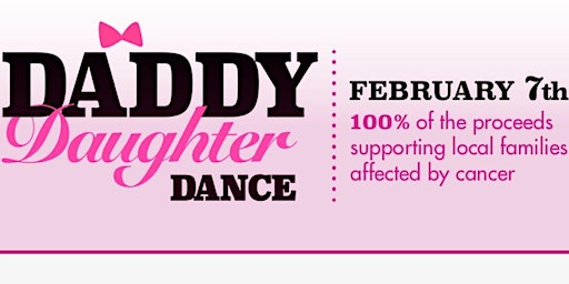 4TH Annual Daddy Daughter Dance Benefiting Daughters for Dads Charity