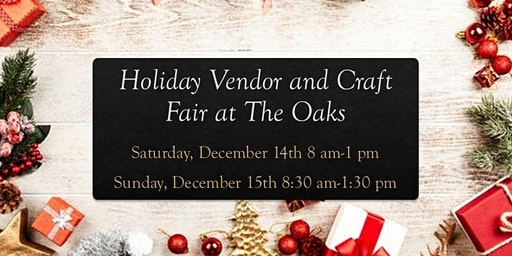 Holiday Vendor and Craft Fair at The Oaks
