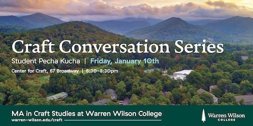 Craft Conversation Series: Student Pecha Kucha Presentations