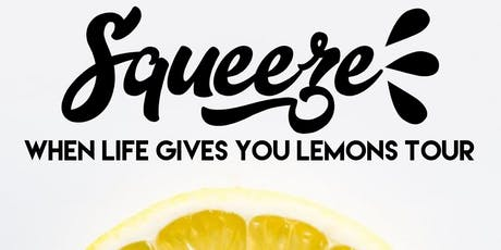 SQZ: When Life Gives You Lemons Tour | POP-UP tickets