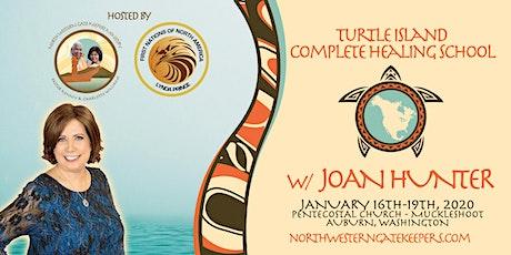 Turtle Island Complete Healing School w/ Joan Hunter tickets