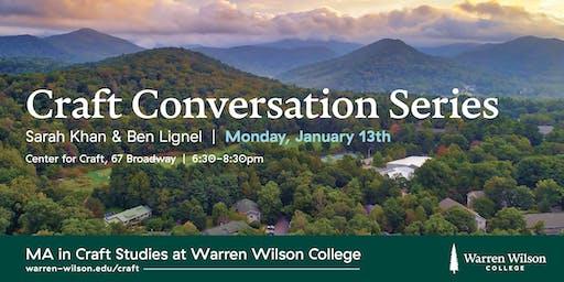 Craft Conversation Series: Sarah Khan and Ben Lignel