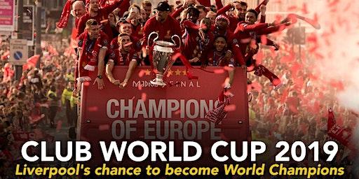Club World Cup Final  |  Liverpool v TBC  |  K/O 17:30  |  U18s permitted