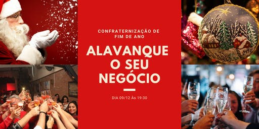 Confraternização de  fim de ano - ALAVANQUE O SEU NEGÓCIO