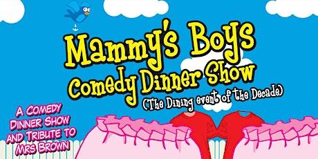 Mammy's Boys Comedy Dinner Show tickets
