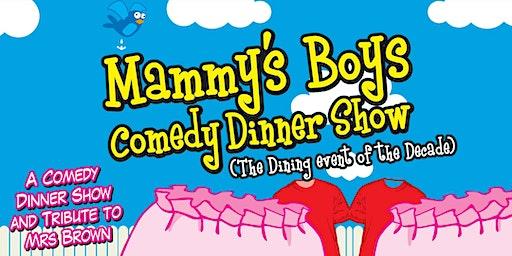 Mammy's Boys Comedy Dinner Show